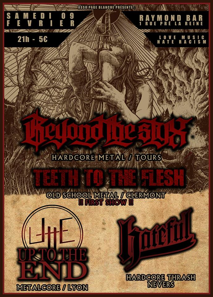 Beyond the Styx / Up To The End / Hateful / Teeth to the Flesh